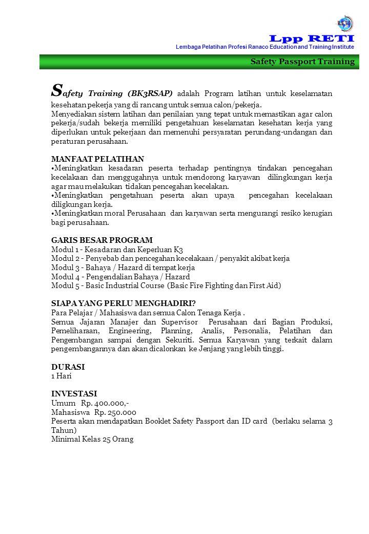 Safety Passport Training S afety Training (BK3RSAP) adalah Program latihan untuk keselamatan kesehatan pekerja yang di rancang untuk semua calon/peker