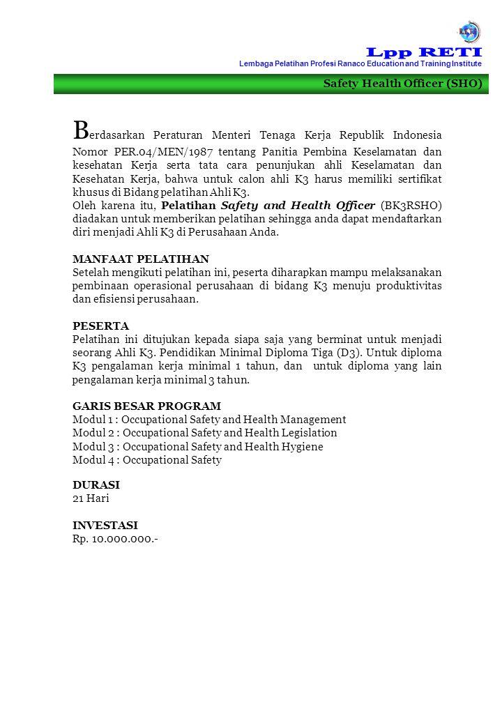Safety Health Officer (SHO) B erdasarkan Peraturan Menteri Tenaga Kerja Republik Indonesia Nomor PER.04/MEN/1987 tentang Panitia Pembina Keselamatan d