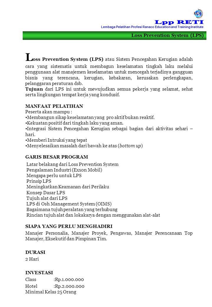 Loss Prevention System (LPS) L oss Prevention System (LPS) atau Sistem Pencegahan Kerugian adalah cara yang sistematis untuk membagun keselamatan ting
