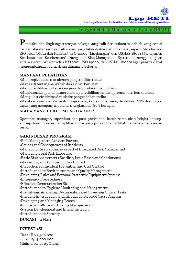 Integrated Management System Audit (IMSA) P elatihan ini akan memberikan gambaran kepada para peserta tentang bagaimana mengaudit tiga sistem manajemen yang terintegrasi sesuai dengan Sistem Manajemen Mutu (ISO 9001), Manajemen Lingkungan (ISO 14000) dan Sistem Manajemen Kesehatan (OHSAS 18001) Untuk para profesional pengendalian resiko dari IMSA ini adalah kursus bekelanjutan sebagai added value untuk menjadi Accredited Auditor.