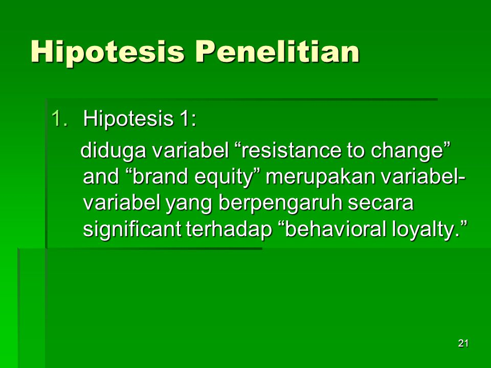 20 Sub Kerangka Pemikiran 3 Loyalty (both form of loyalty) Resistance To Change Brand Equity