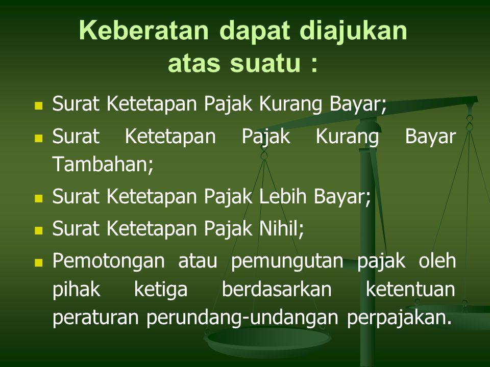 Diajukan secara tertulis kepada Direktur Jenderal Pajak dalam bahasa Indonesia Wajib menyebutkan jumlah pajak yang terutang atau jumlah pajak yang dipotong atau dipungut atau jumlah rugi menurut penghitungan Wajib Pajak dan disertai alasan yang jelas Ketentuan Pengajuan Keberatan