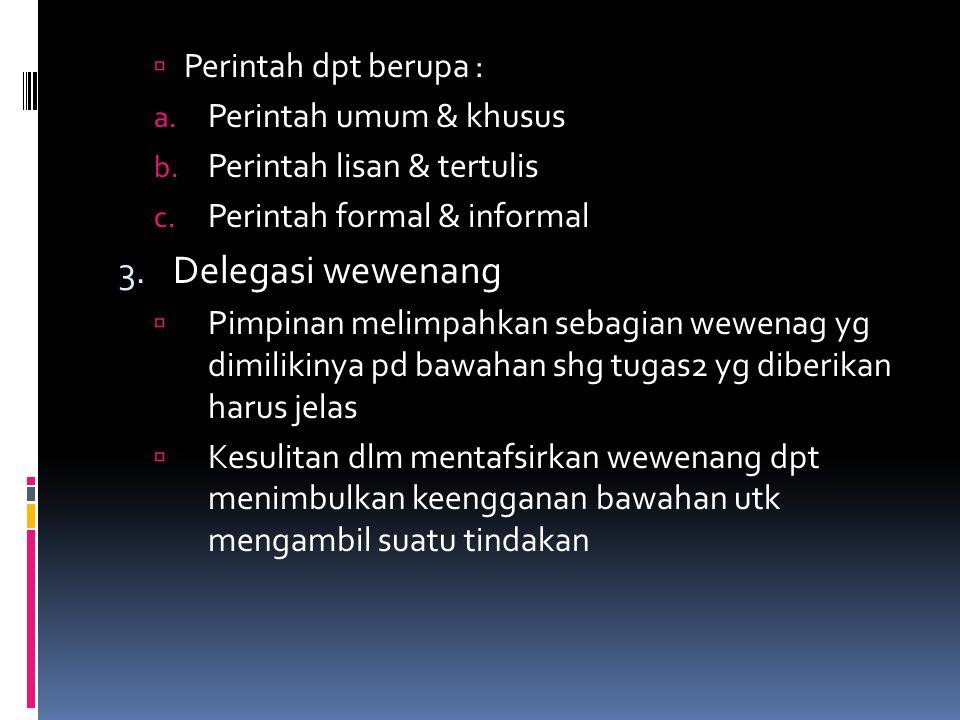  Perintah dpt berupa : a.Perintah umum & khusus b.