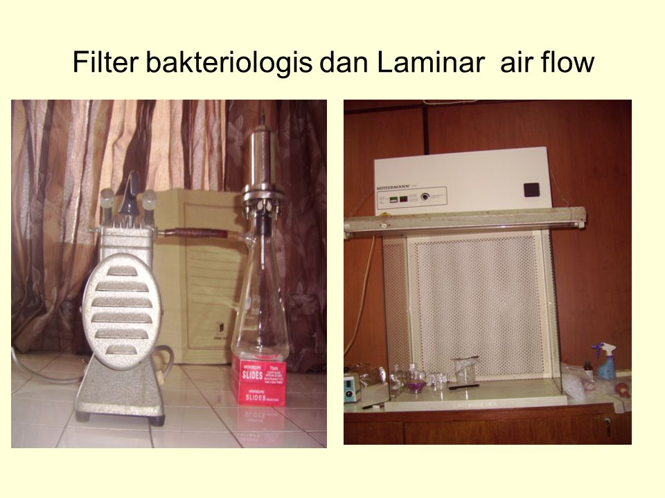 Filter bakteriologis dan Laminar air flow
