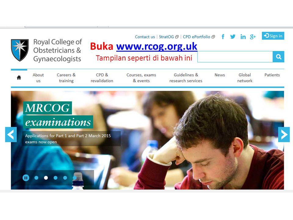 Buka www.rcog.org.ukwww.rcog.org.uk Tampilan seperti di bawah ini