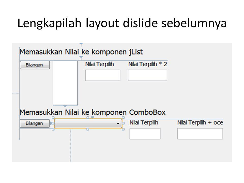 Lengkapilah layout dislide sebelumnya