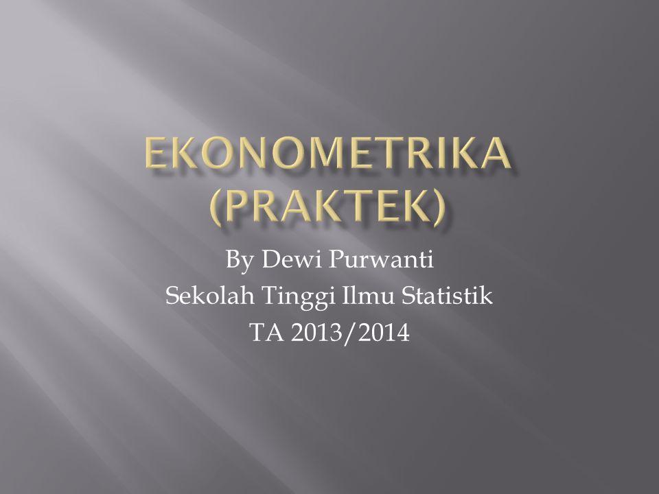 By Dewi Purwanti Sekolah Tinggi Ilmu Statistik TA 2013/2014