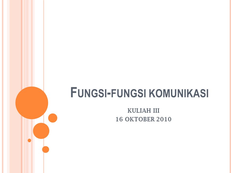F UNGSI - FUNGSI KOMUNIKASI KULIAH III 16 OKTOBER 2010