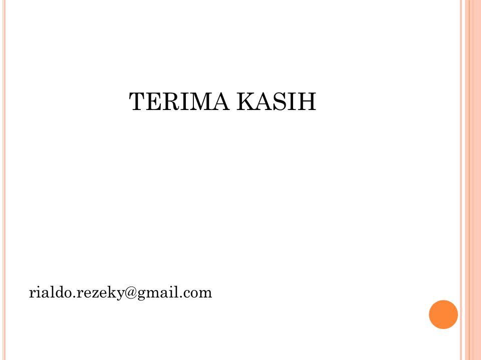 TERIMA KASIH rialdo.rezeky@gmail.com