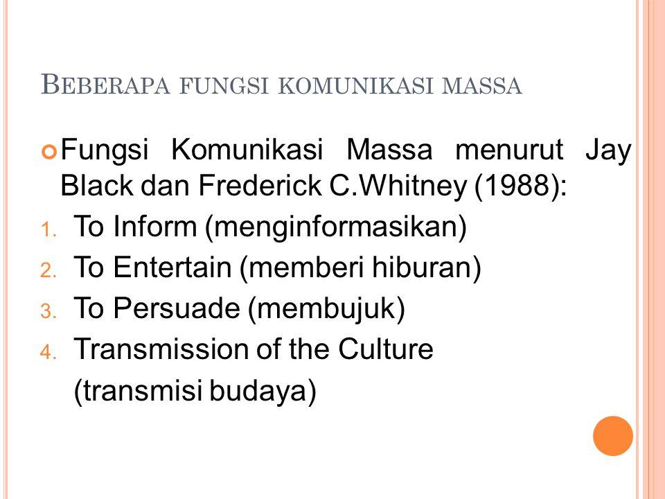 A KTIVITAS KOMUNIKASI MASSA : TRANSMISI BUDAYA ( CHARLES R.