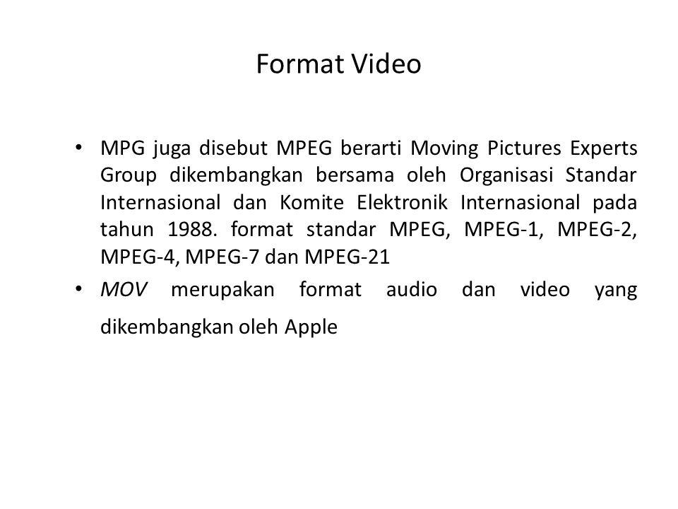 Format Video MPG juga disebut MPEG berarti Moving Pictures Experts Group dikembangkan bersama oleh Organisasi Standar Internasional dan Komite Elektro