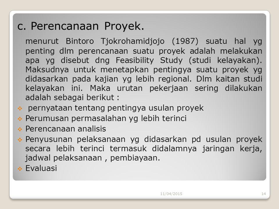 c. Perencanaan Proyek. menurut Bintoro Tjokrohamidjojo (1987) suatu hal yg penting dlm perencanaan suatu proyek adalah melakukan apa yg disebut dng Fe