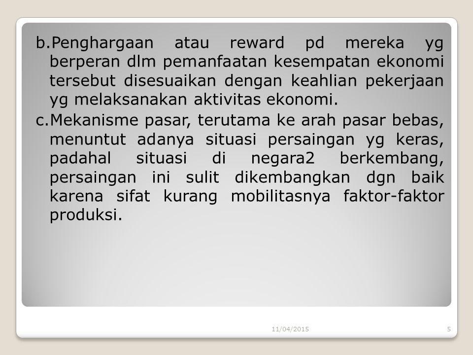 b.Penghargaan atau reward pd mereka yg berperan dlm pemanfaatan kesempatan ekonomi tersebut disesuaikan dengan keahlian pekerjaan yg melaksanakan akti