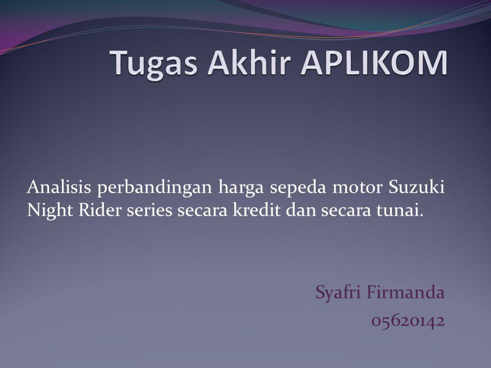 Analisis perbandingan harga sepeda motor Suzuki Night Rider series secara kredit dan secara tunai. Syafri Firmanda 05620142