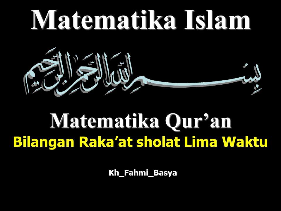 Matematika Islam Matematika Qur'an Bilangan Raka'at sholat Lima Waktu Kh_Fahmi_Basya