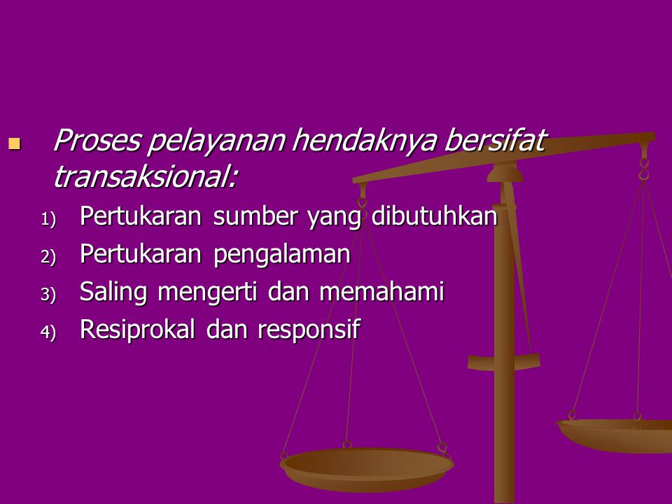 Proses pelayanan hendaknya bersifat integratif dan inklusif: Proses pelayanan hendaknya bersifat integratif dan inklusif: 1) Kerjasama 2) Keakraban 3)