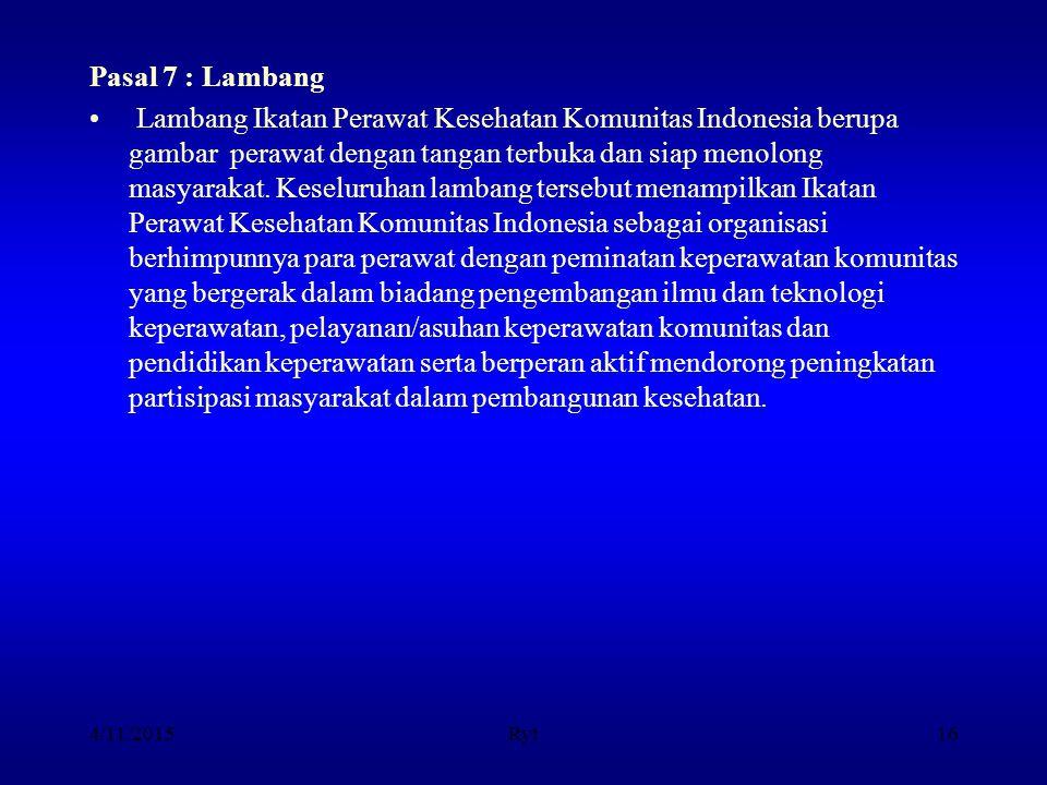 Pasal 7 : Lambang Lambang Ikatan Perawat Kesehatan Komunitas Indonesia berupa gambar perawat dengan tangan terbuka dan siap menolong masyarakat. Kesel