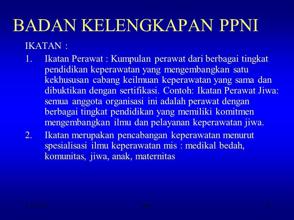 BAB IV STATUS, FUNGSI DAN PERAN Pasal 8 : Status Ikatan Perawat Kesehatan Komunitas Indonesia merupakan Badan Kelengkapan Organisasi Persatuan Perawat Nasional Indonesia/PPNI.