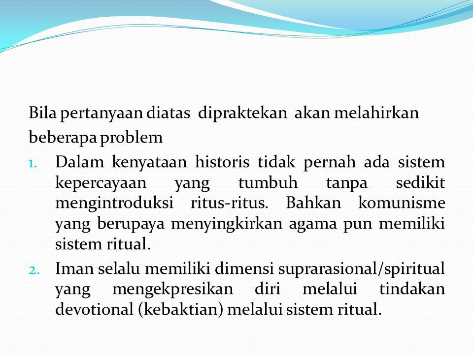 3.Ibadah merupakan kelanjutan logis dari iman.