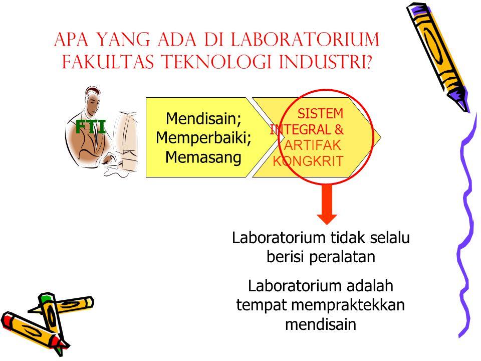 Apa yang ada di Laboratorium Fakultas Teknologi Industri.