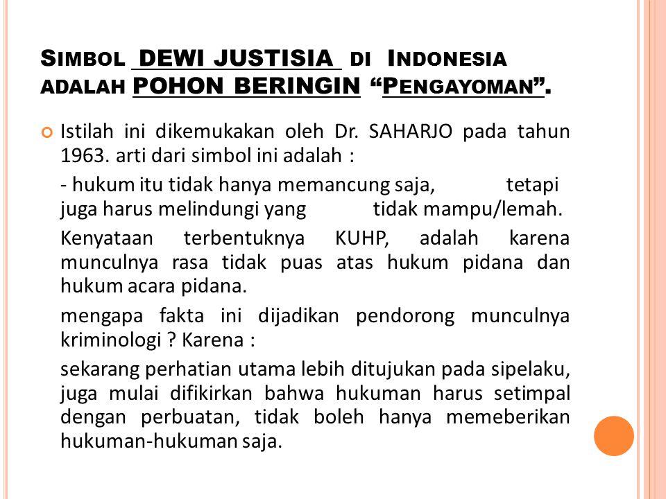 """S IMBOL DEWI JUSTISIA DI I NDONESIA ADALAH POHON BERINGIN """"P ENGAYOMAN """". Istilah ini dikemukakan oleh Dr. SAHARJO pada tahun 1963. arti dari simbol i"""