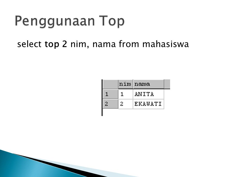 select top 2 nim, nama from mahasiswa