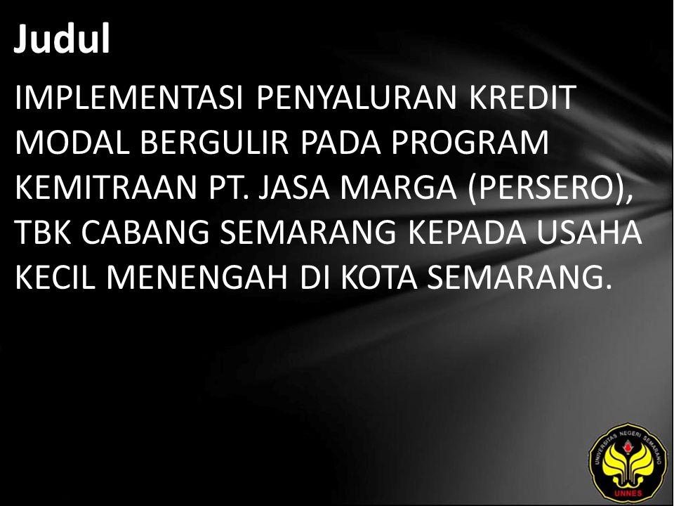 Judul IMPLEMENTASI PENYALURAN KREDIT MODAL BERGULIR PADA PROGRAM KEMITRAAN PT.