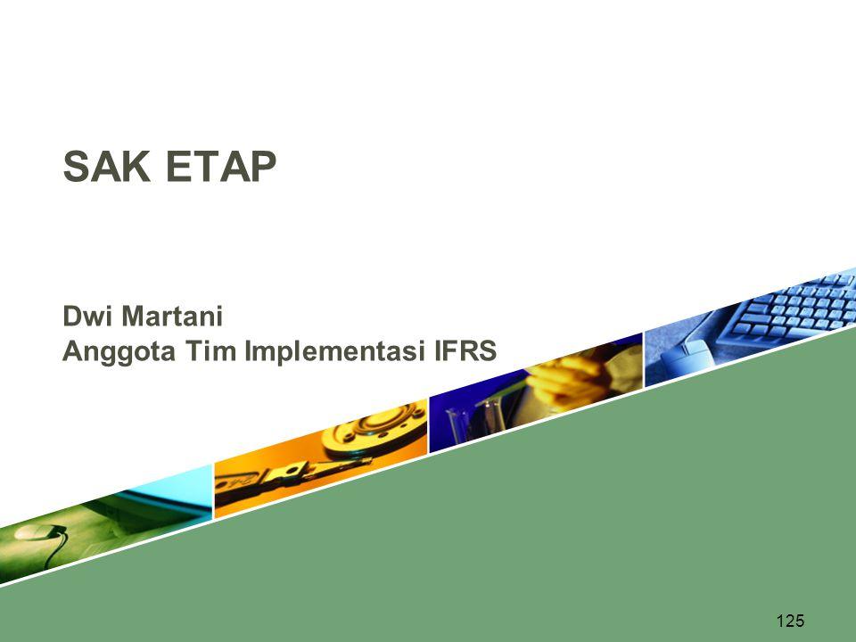 125 Dwi Martani Anggota Tim Implementasi IFRS SAK ETAP