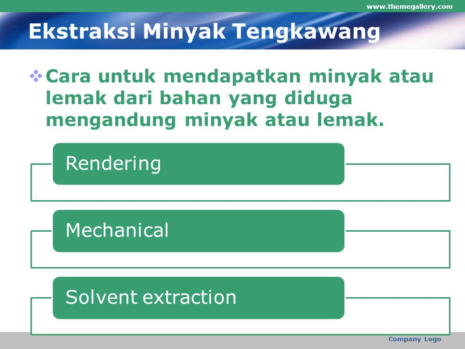 Ekstraksi Minyak Tengkawang  Cara untuk mendapatkan minyak atau lemak dari bahan yang diduga mengandung minyak atau lemak.