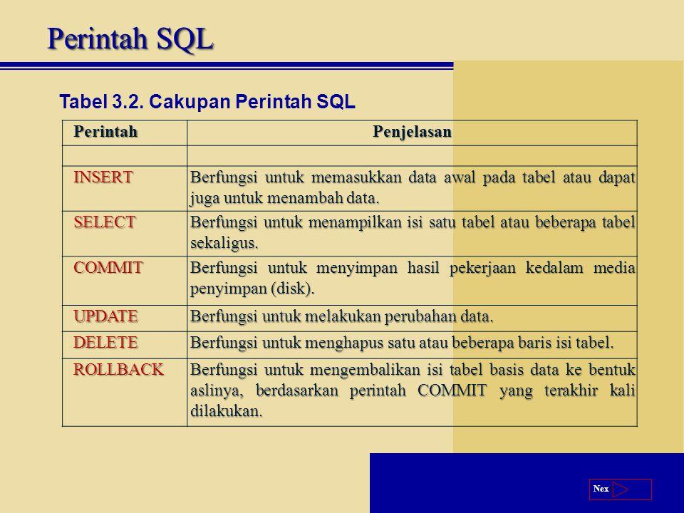 Next Perintah SQL Tabel 3.2.