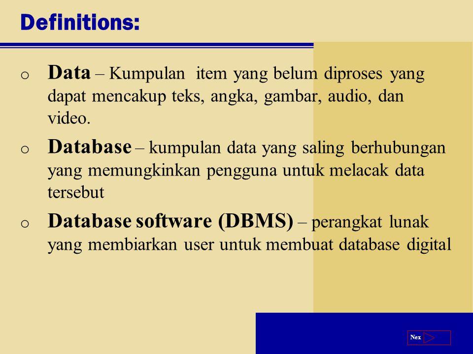 Next Definitions: o Data – Kumpulan item yang belum diproses yang dapat mencakup teks, angka, gambar, audio, dan video.
