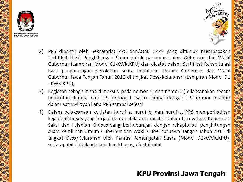 2)PPS dibantu oleh Sekretariat PPS dan/atau KPPS yang ditunjuk membacakan Sertifikat Hasil Penghitungan Suara untuk pasangan calon Gubernur dan Wakil