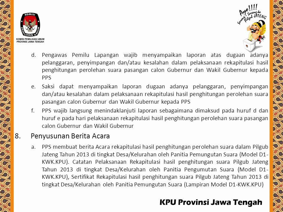 d.Pengawas Pemilu Lapangan wajib menyampaikan laporan atas dugaan adanya pelanggaran, penyimpangan dan/atau kesalahan dalam pelaksanaan rekapitulasi h
