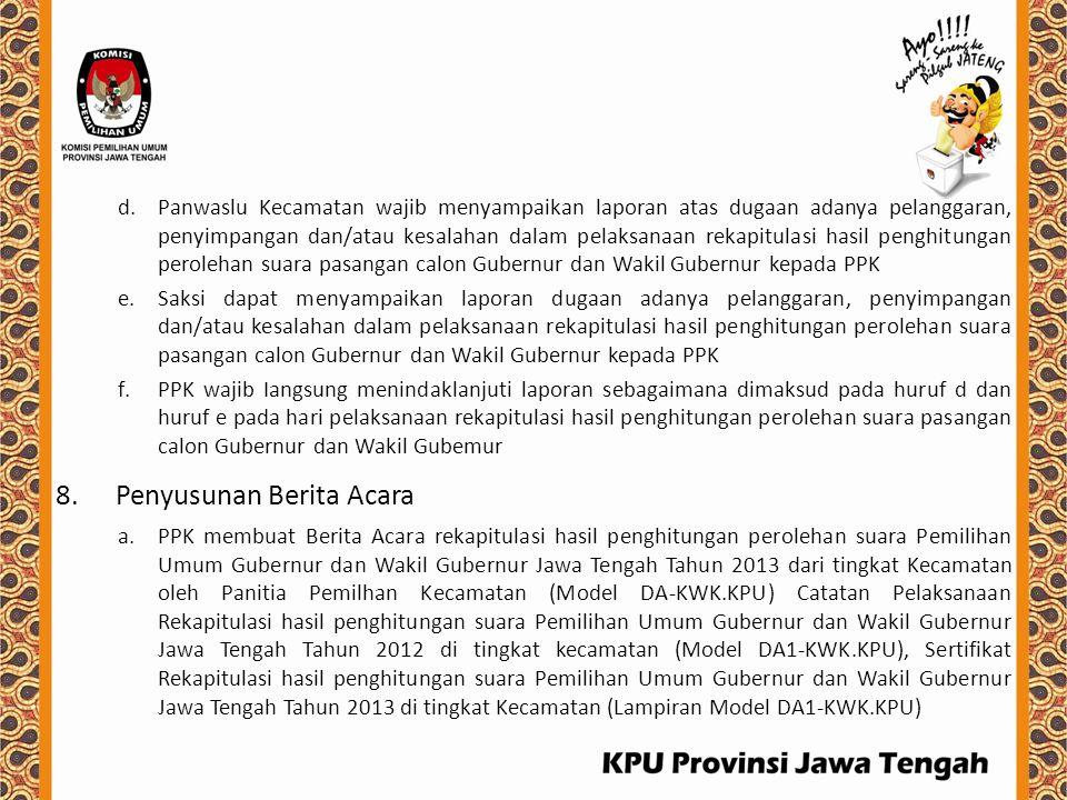 d.Panwaslu Kecamatan wajib menyampaikan laporan atas dugaan adanya pelanggaran, penyimpangan dan/atau kesalahan dalam pelaksanaan rekapitulasi hasil p