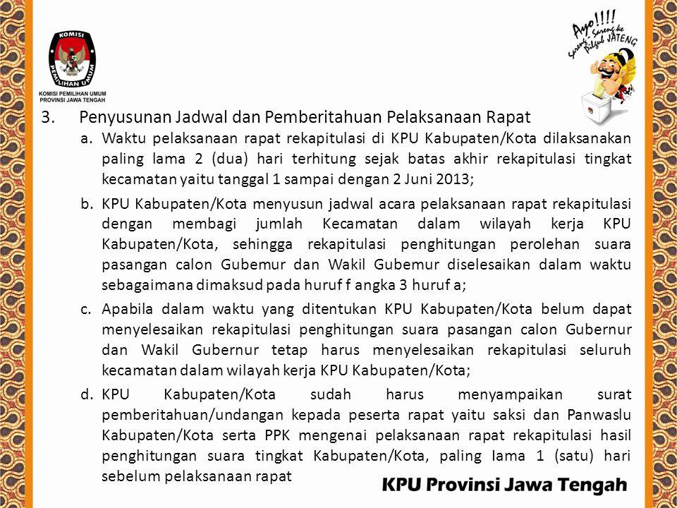 3.Penyusunan Jadwal dan Pemberitahuan Pelaksanaan Rapat a.Waktu pelaksanaan rapat rekapitulasi di KPU Kabupaten/Kota dilaksanakan paling lama 2 (dua)