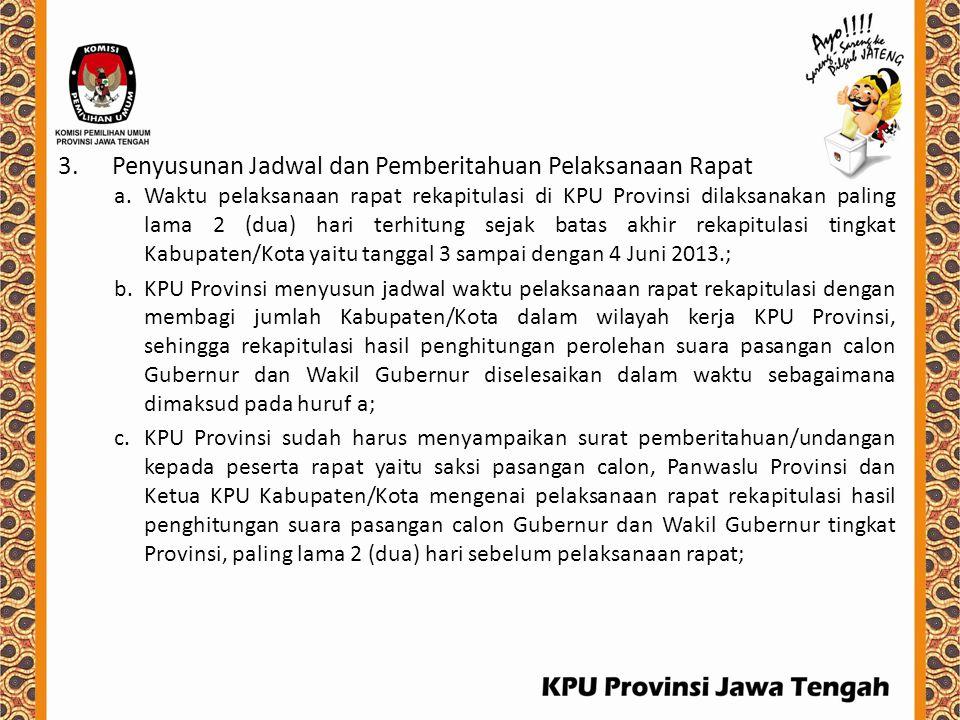 3.Penyusunan Jadwal dan Pemberitahuan Pelaksanaan Rapat a.Waktu pelaksanaan rapat rekapitulasi di KPU Provinsi dilaksanakan paling lama 2 (dua) hari t