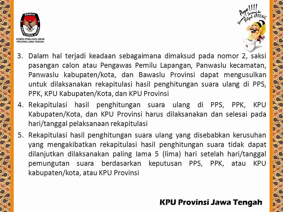 3.Dalam hal terjadi keadaan sebagaimana dimaksud pada nomor 2, saksi pasangan calon atau Pengawas Pemilu Lapangan, Panwaslu kecamatan, Panwaslu kabupa