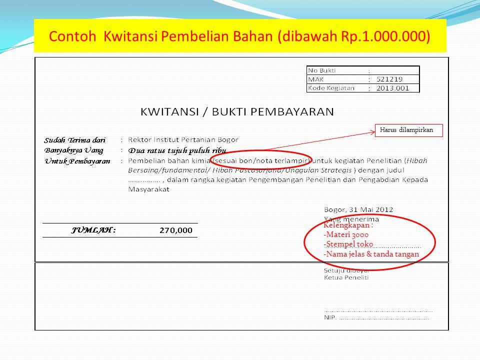 Kelengkapan : -Materi 3000 -Stempel toko -Nama jelas & tanda tangan Harus dilampirkan Contoh Kwitansi Pembelian Bahan (dibawah Rp.1.000.000)