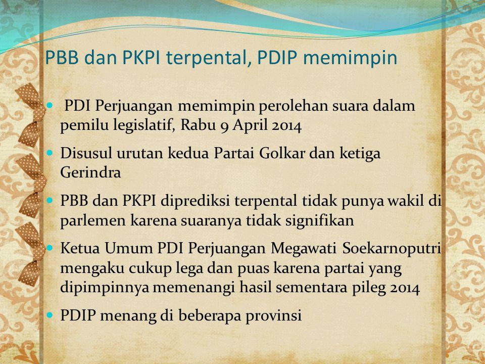 PBB dan PKPI terpental, PDIP memimpin PDI Perjuangan memimpin perolehan suara dalam pemilu legislatif, Rabu 9 April 2014 Disusul urutan kedua Partai G