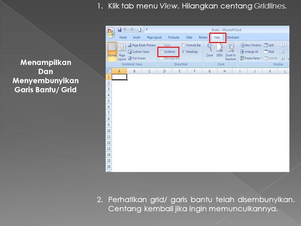 1.Klik tab menu View.Hilangkan centang Gridlines.