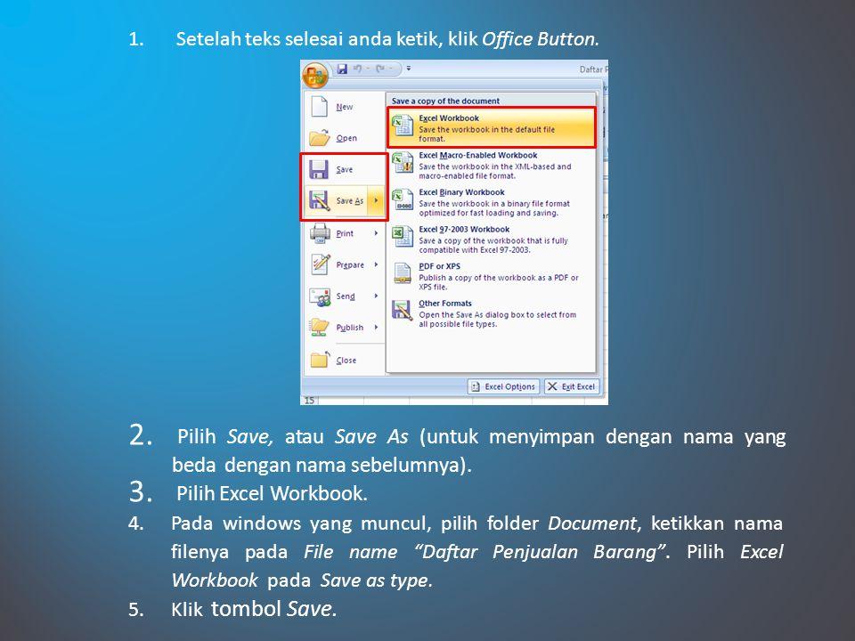 1.Setelah teks selesai anda ketik, klik Office Button.