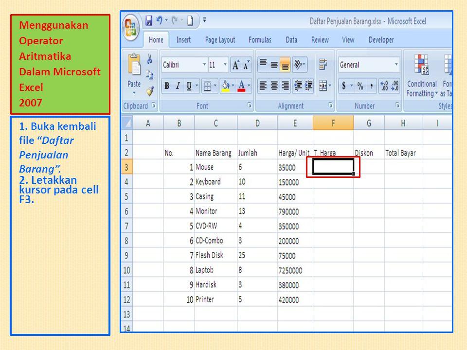 Menggunakan Operator Aritmatika Dalam Microsoft Excel 2007 1.