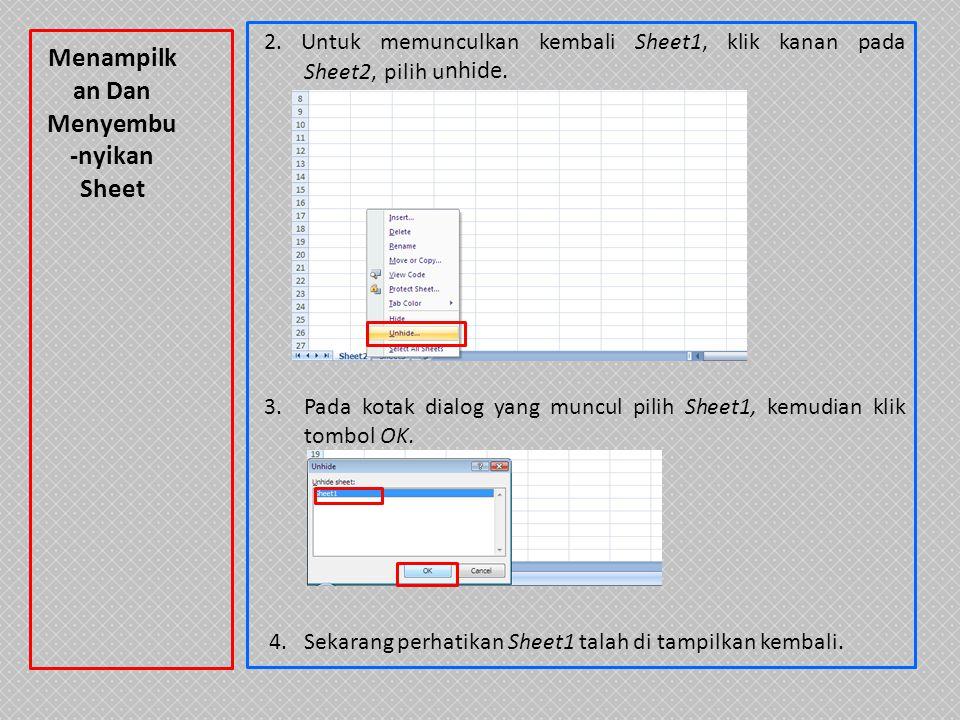 2.Untuk memunculkan kembali Sheet1, klik kanan pada Sheet2, pilih u nhide.