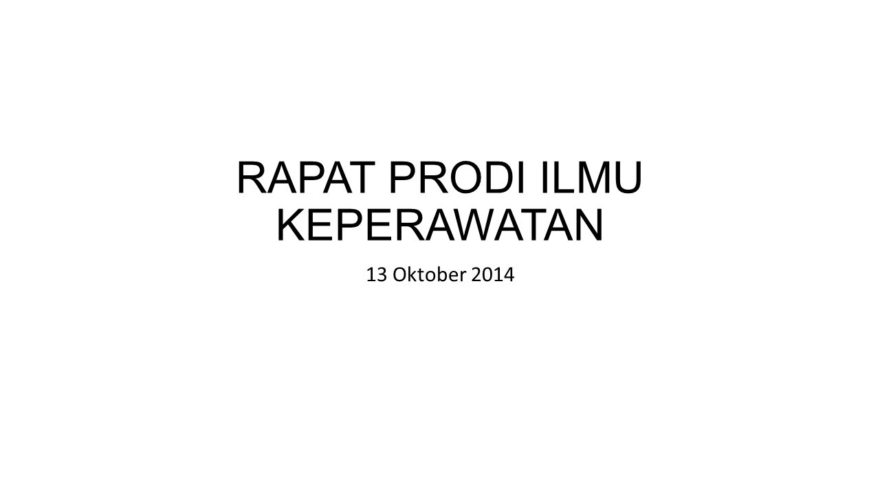 RAPAT PRODI ILMU KEPERAWATAN 13 Oktober 2014