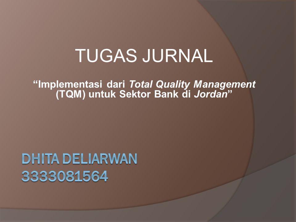 """TUGAS JURNAL """"Implementasi dari Total Quality Management (TQM) untuk Sektor Bank di Jordan"""""""