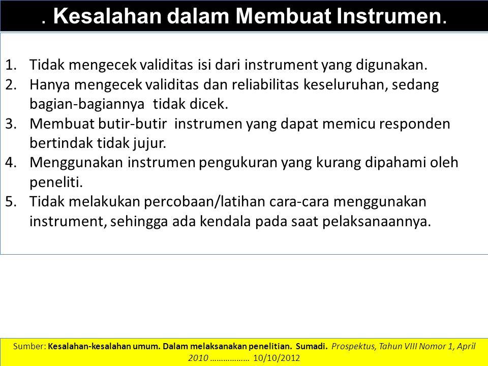 DATA DAN INFORMASI. Kesalahan dalam Membuat Instrumen. 1.Tidak mengecek validitas isi dari instrument yang digunakan. 2.Hanya mengecek validitas dan r