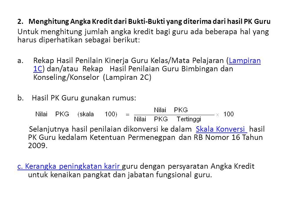 2. Menghitung Angka Kredit dari Bukti-Bukti yang diterima dari hasil PK Guru Untuk menghitung jumlah angka kredit bagi guru ada beberapa hal yang haru
