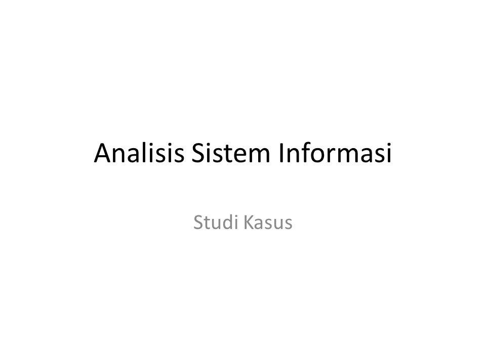 Analisis Sistem Informasi Studi Kasus