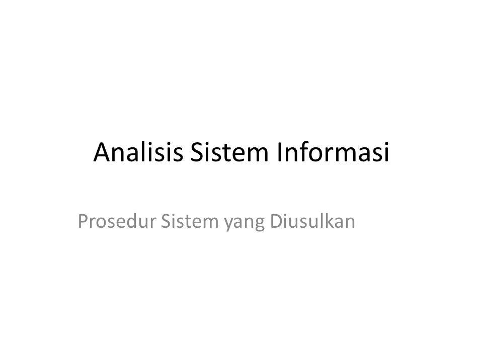Analisis Sistem Informasi Prosedur Sistem yang Diusulkan