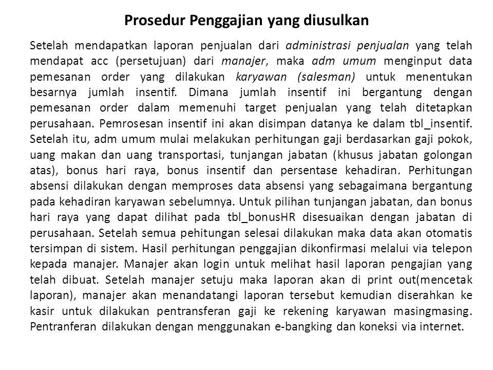 Prosedur Penggajian yang diusulkan Setelah mendapatkan laporan penjualan dari administrasi penjualan yang telah mendapat acc (persetujuan) dari manaje